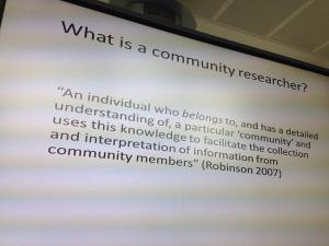 """Dr Lisa Goodson asked """"What is a community researcher?"""""""